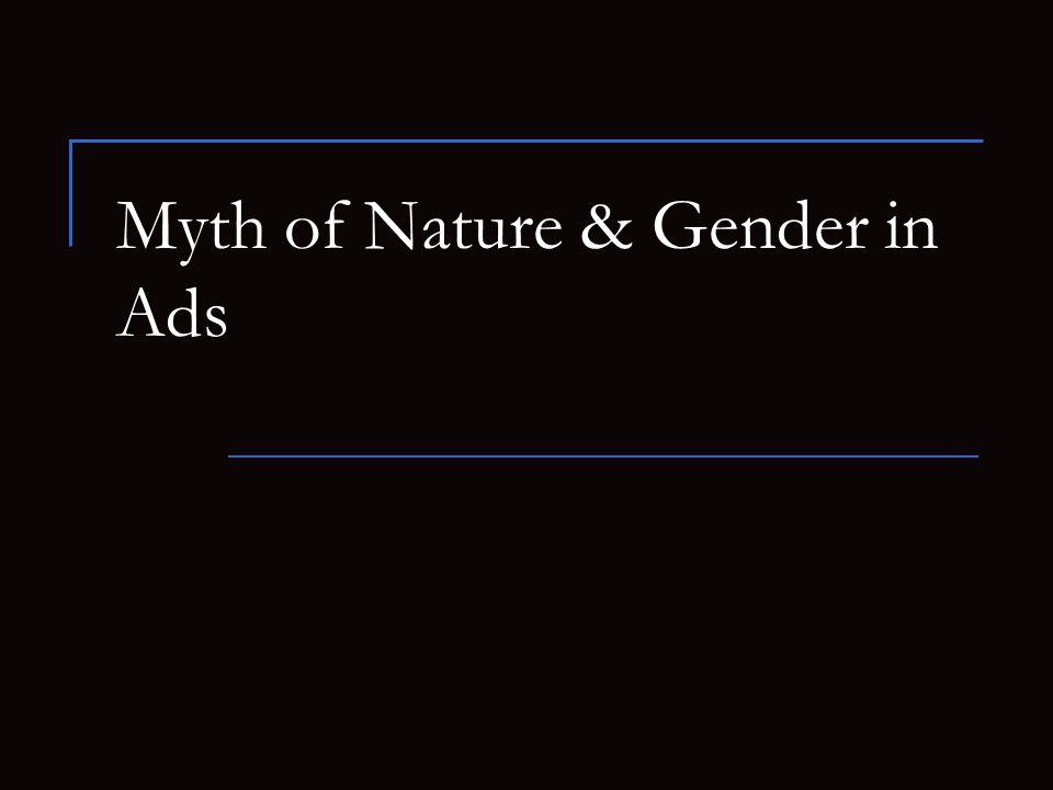 Myth of Nature & Gender in Ads
