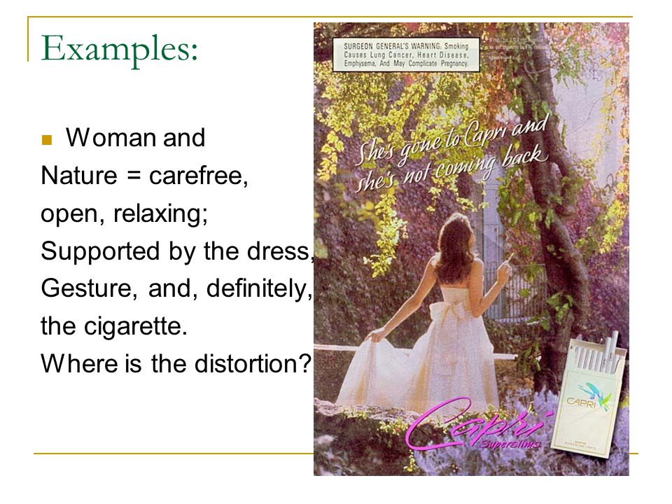 Examples: Woman and Nature = carefree, open, relaxing; Supported by the dress, Gesture, and, definitely, the cigarette.