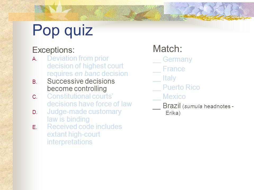 Pop quiz Exceptions: A. Deviation from prior decision of highest court requires en banc decision B.