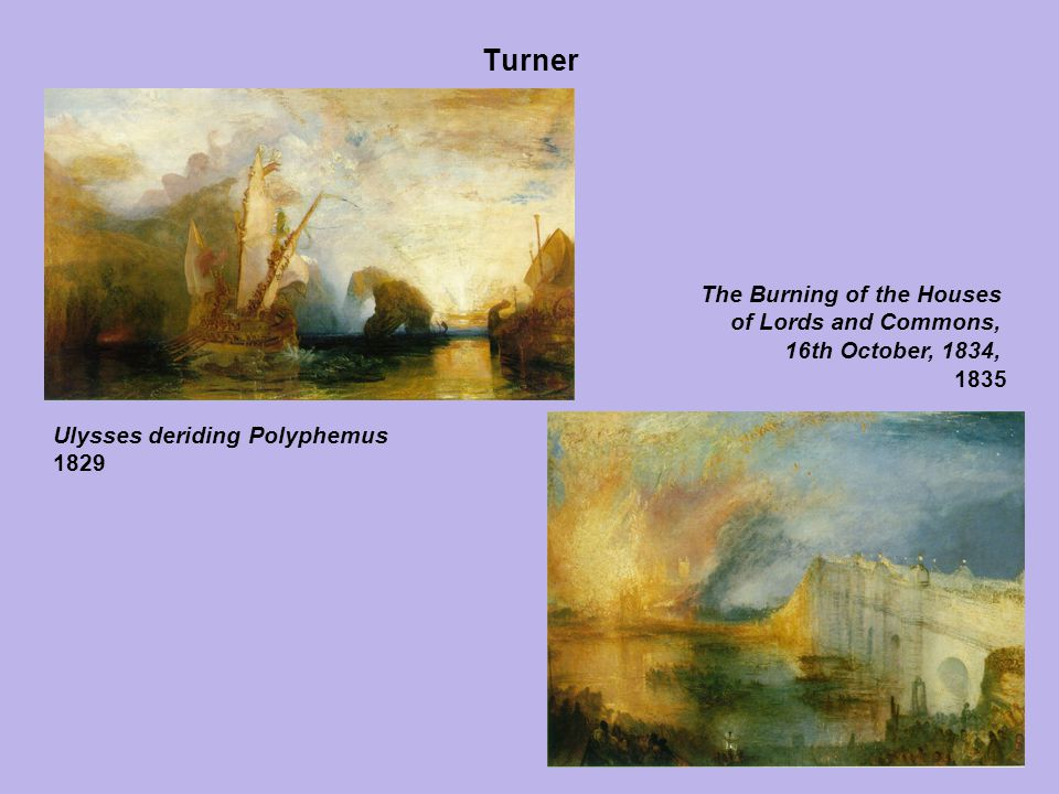 Turner Ulysses deriding Polyphemus 1829 The Burning of the Houses of Lords and Commons, 16th October, 1834, 1835
