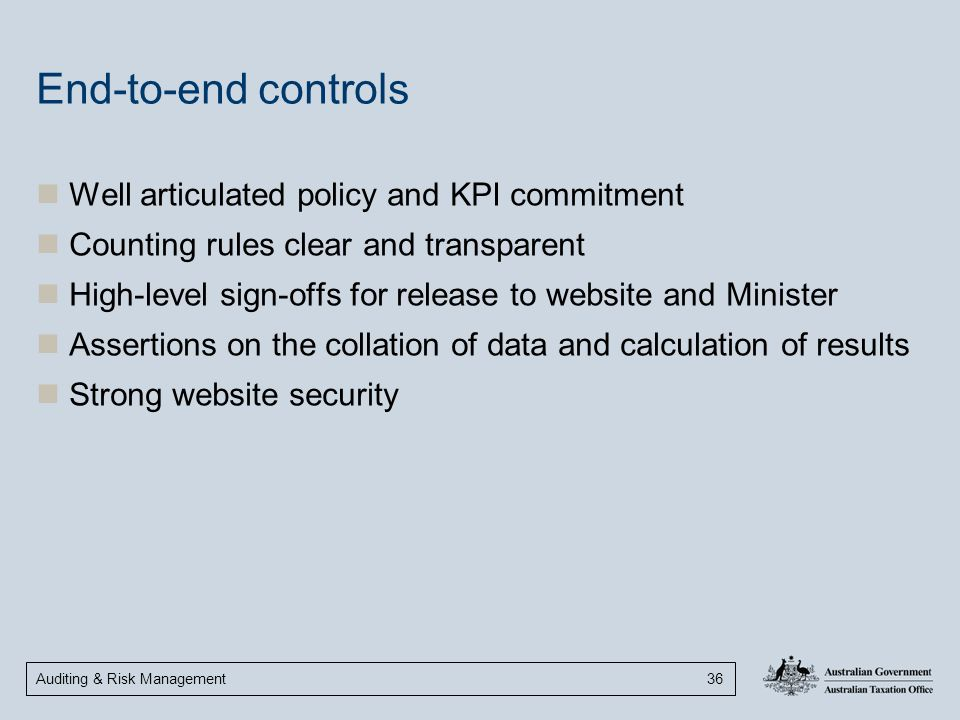Auditing & Risk Management 36 End-to-end controls Well articulated policy and KPI commitment Counting rules clear and transparent High-level sign-offs