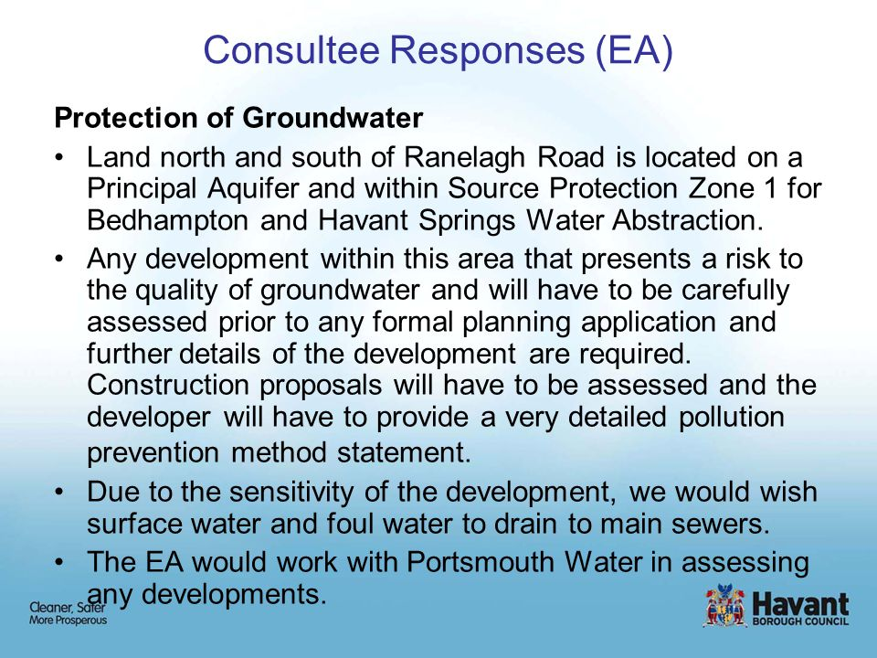 Consultee Responses (EA) Protection of Groundwater Land north and south of Ranelagh Road is located on a Principal Aquifer and within Source Protection Zone 1 for Bedhampton and Havant Springs Water Abstraction.