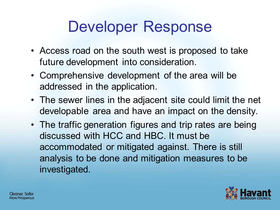 Developer Response Access road on the south west is proposed to take future development into consideration.