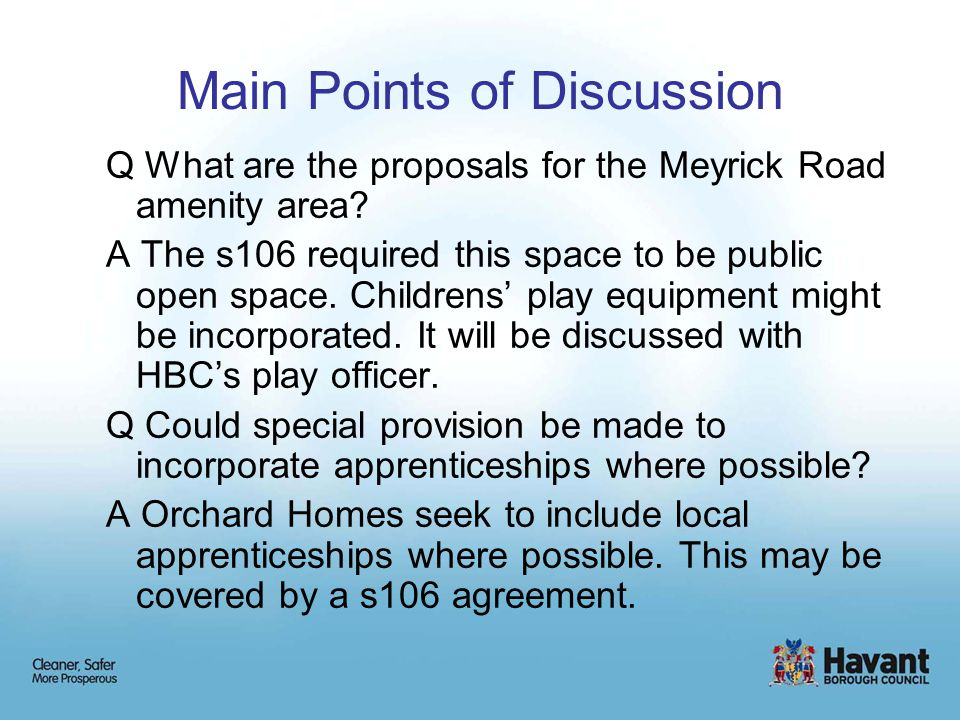 Main Points of Discussion Q What are the proposals for the Meyrick Road amenity area.