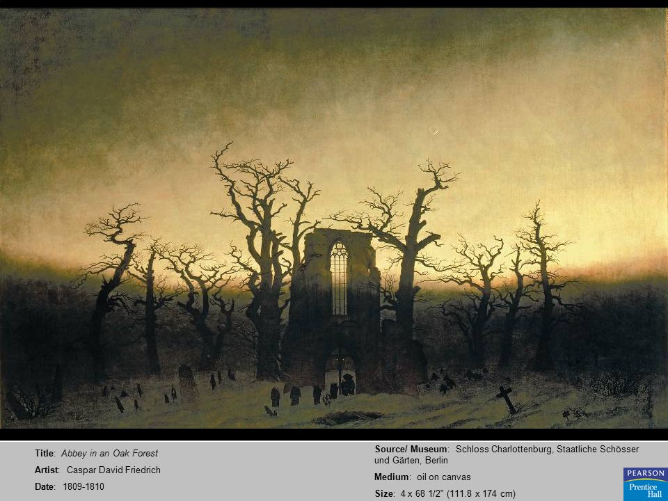 Title: Abbey in an Oak Forest Artist: Caspar David Friedrich Date: 1809-1810 Source/ Museum: Schloss Charlottenburg, Staatliche Schösser und Gärten, Berlin Medium: oil on canvas Size: 4 x 68 1/2 (111.8 x 174 cm)