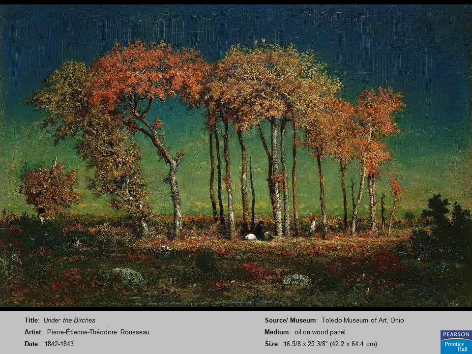 Title: Under the Birches Artist: Pierre-Étienne-Théodore Rousseau Date: 1842-1843 Source/ Museum: Toledo Museum of Art, Ohio Medium: oil on wood panel Size: 16 5/8 x 25 3/8 (42.2 x 64.4 cm)