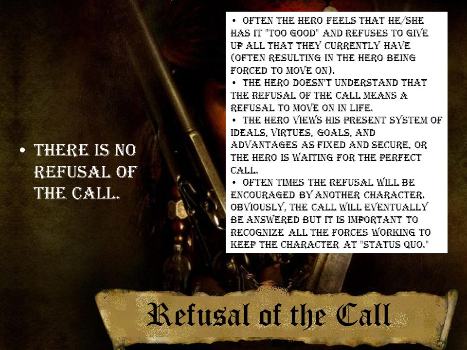 Refusal of the Call There is no refusal of the call.
