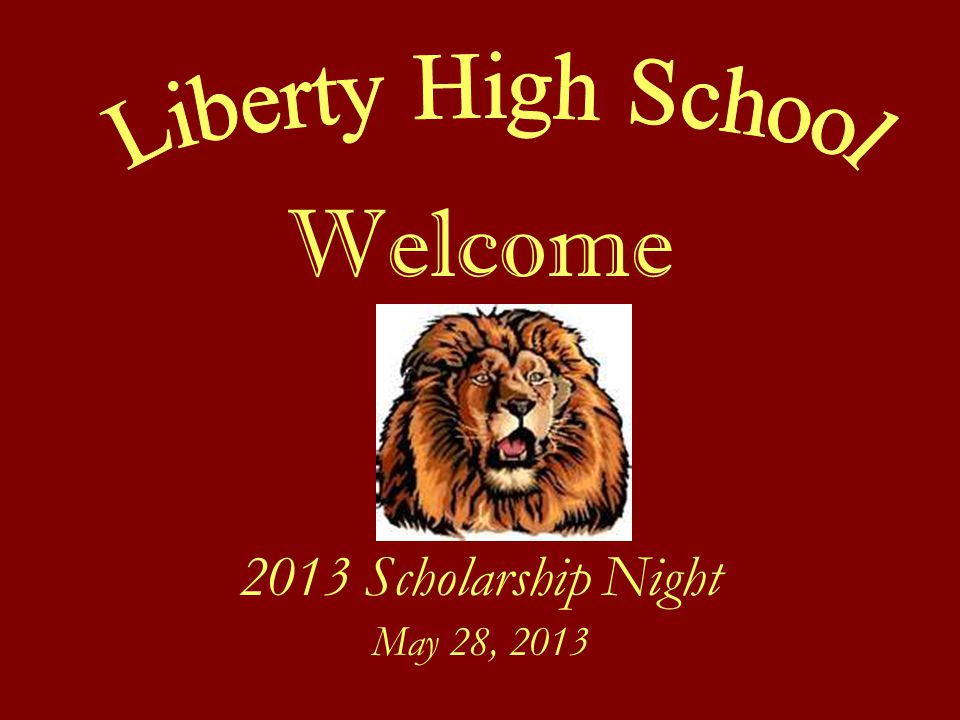 Welcome 2013 Scholarship Night May 28, 2013