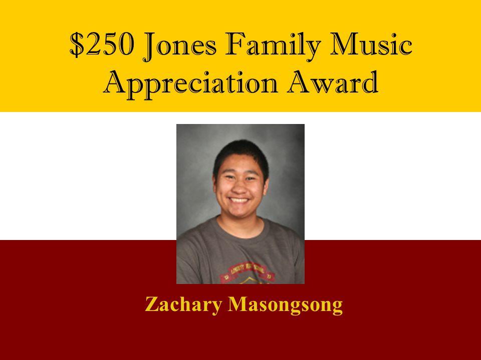 $250 Jones Family Music Appreciation Award Zachary Masongsong