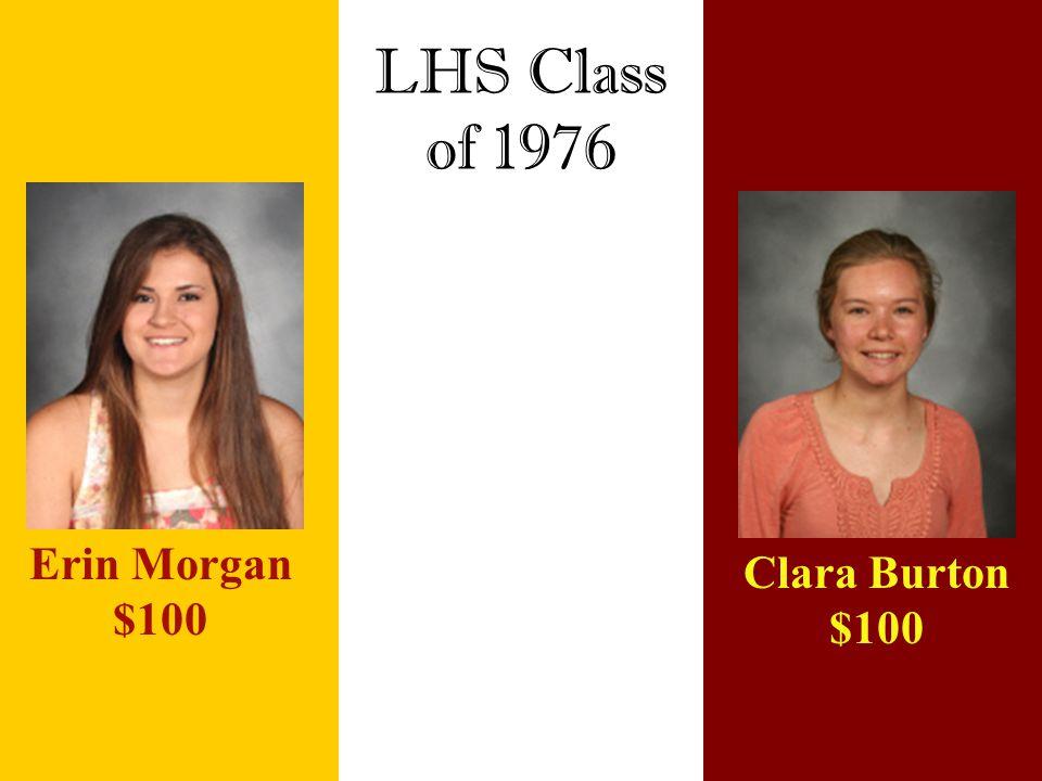 LHS Class of 1976 Erin Morgan $100 Clara Burton $100