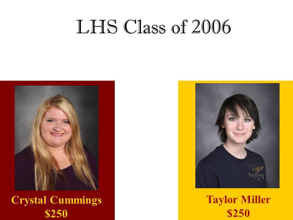 LHS Class of 2006 Crystal Cummings $250 Taylor Miller $250