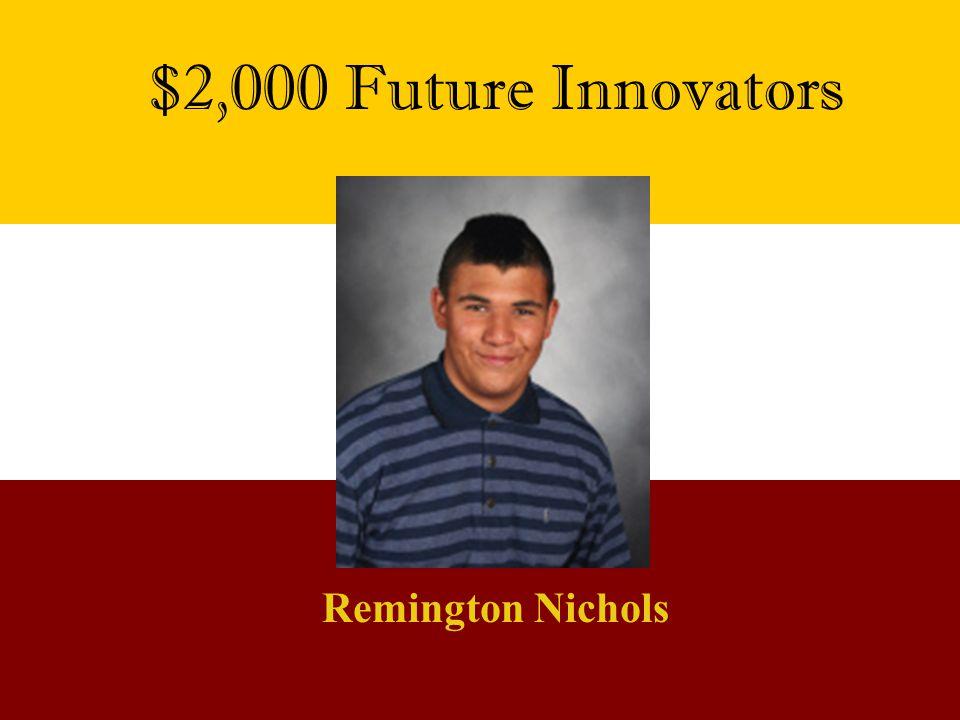 $2,000 Future Innovators Remington Nichols