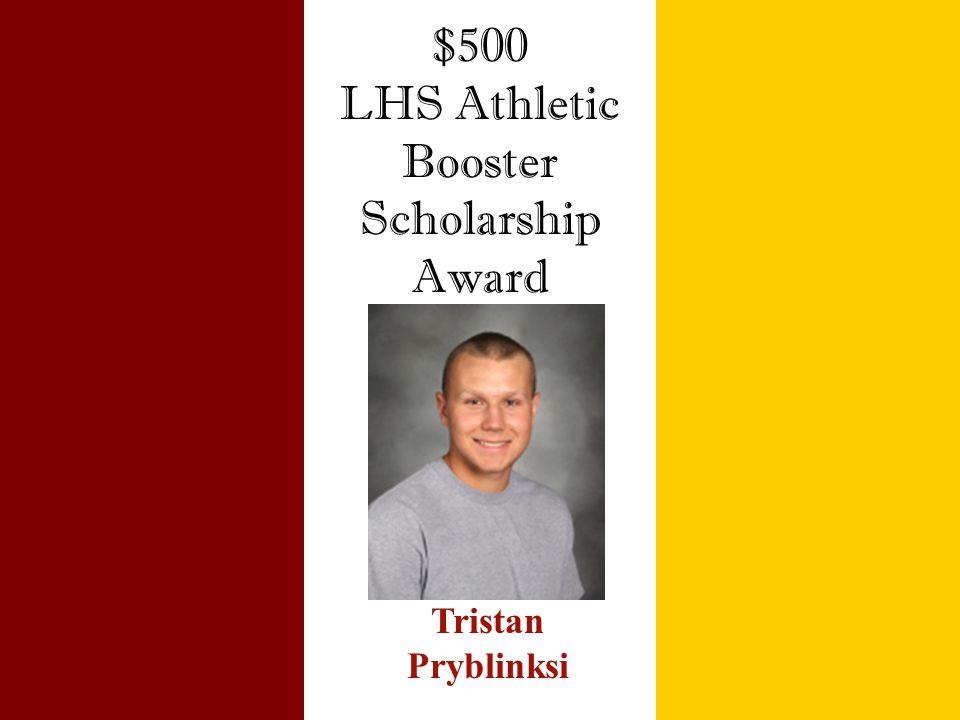 $500 LHS Athletic Booster Scholarship Award Tristan Pryblinksi