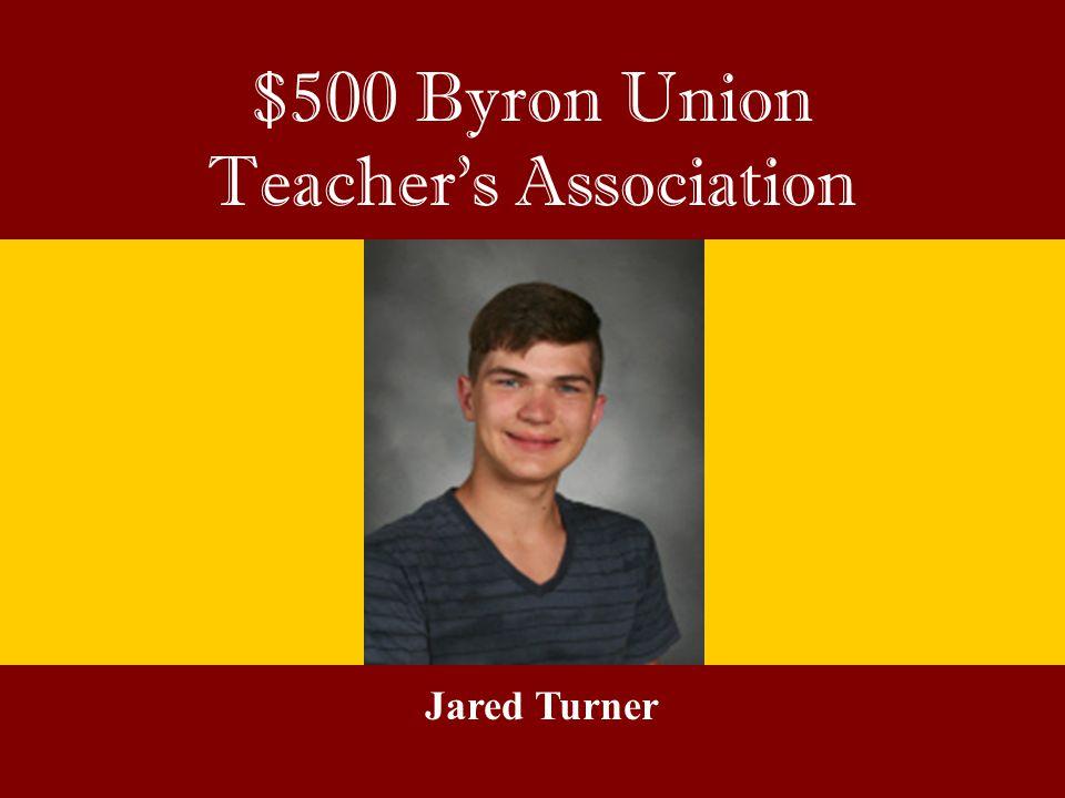 $500 Byron Union Teacher's Association Jared Turner