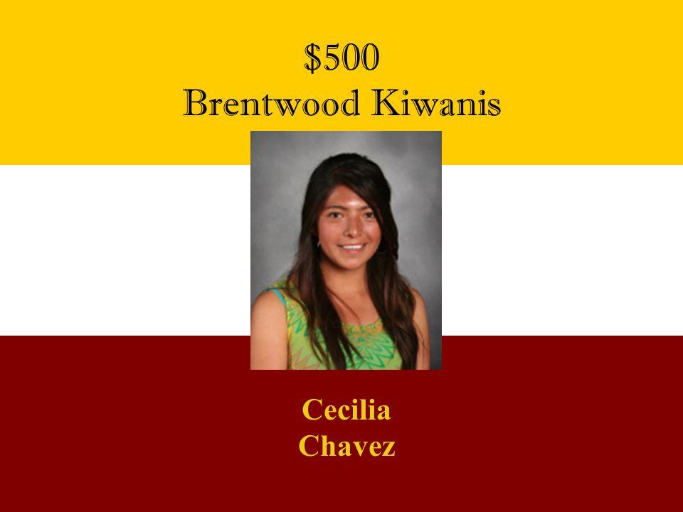 $500 Brentwood Kiwanis Cecilia Chavez