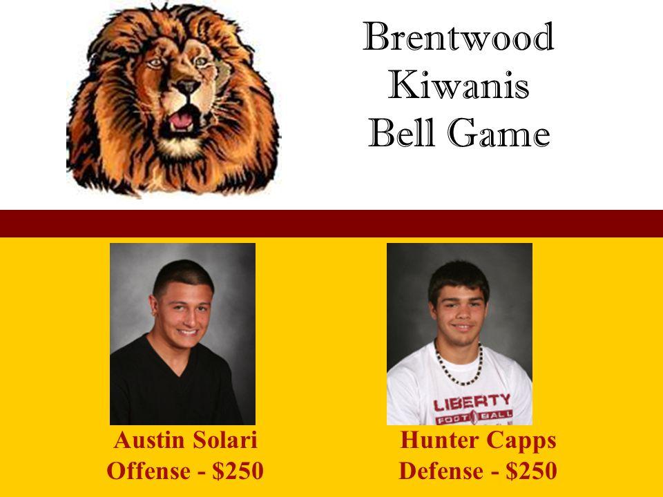 Brentwood Kiwanis Bell Game Austin Solari Offense - $250 Hunter Capps Defense - $250