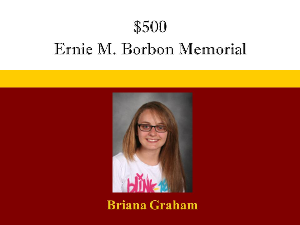 $500 Ernie M. Borbon Memorial Briana Graham