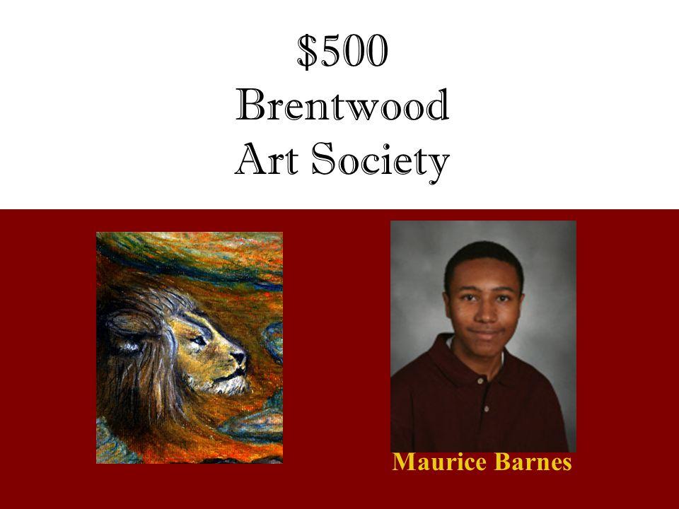 $500 Brentwood Art Society Maurice Barnes