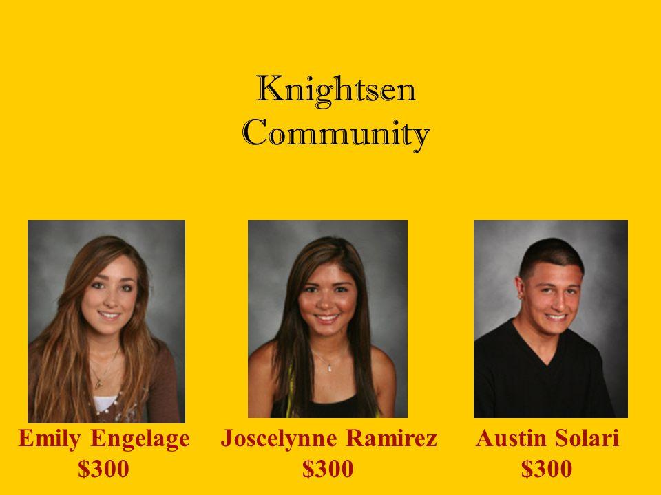 Knightsen Community Emily Engelage $300 Joscelynne Ramirez $300 Austin Solari $300