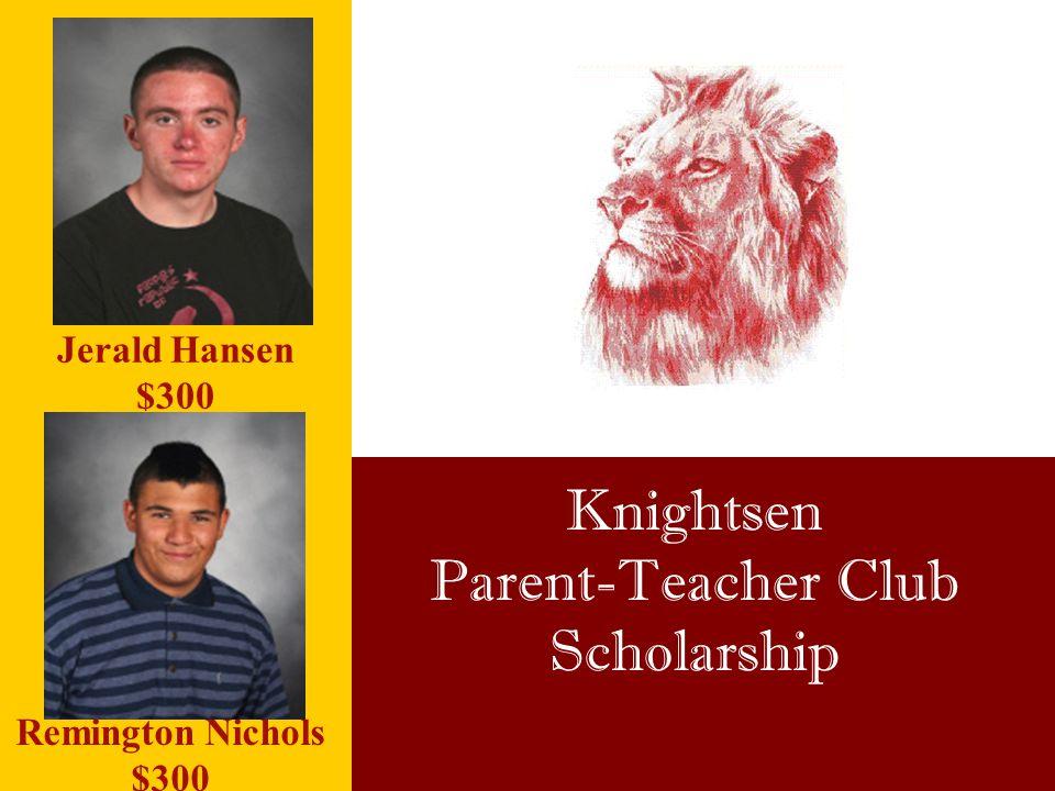 Knightsen Parent-Teacher Club Scholarship Jerald Hansen $300 Remington Nichols $300