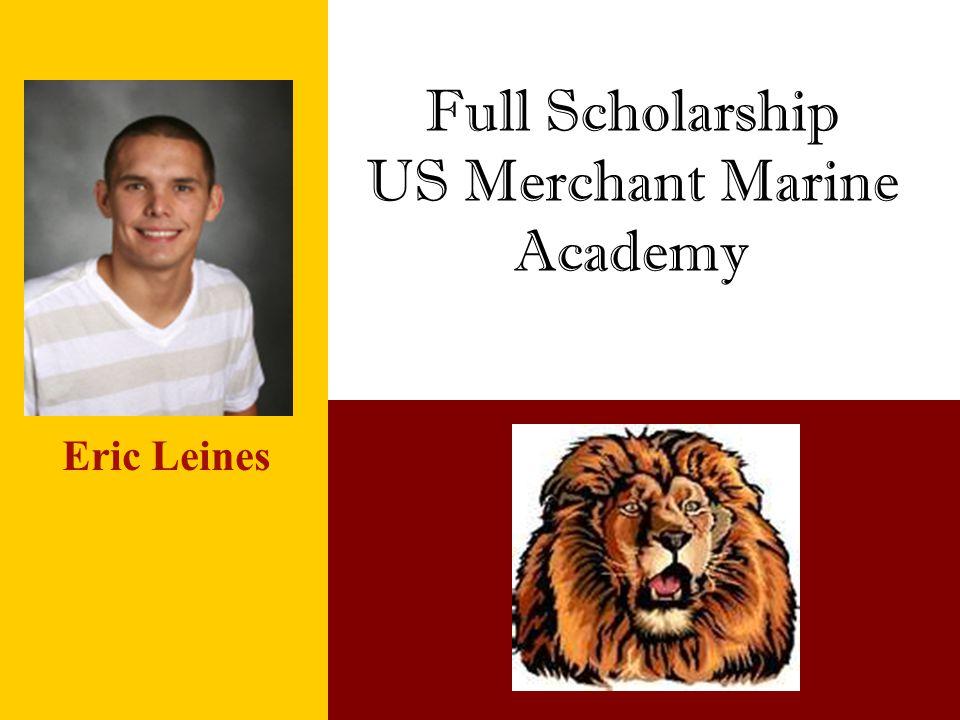 Full Scholarship US Merchant Marine Academy Eric Leines