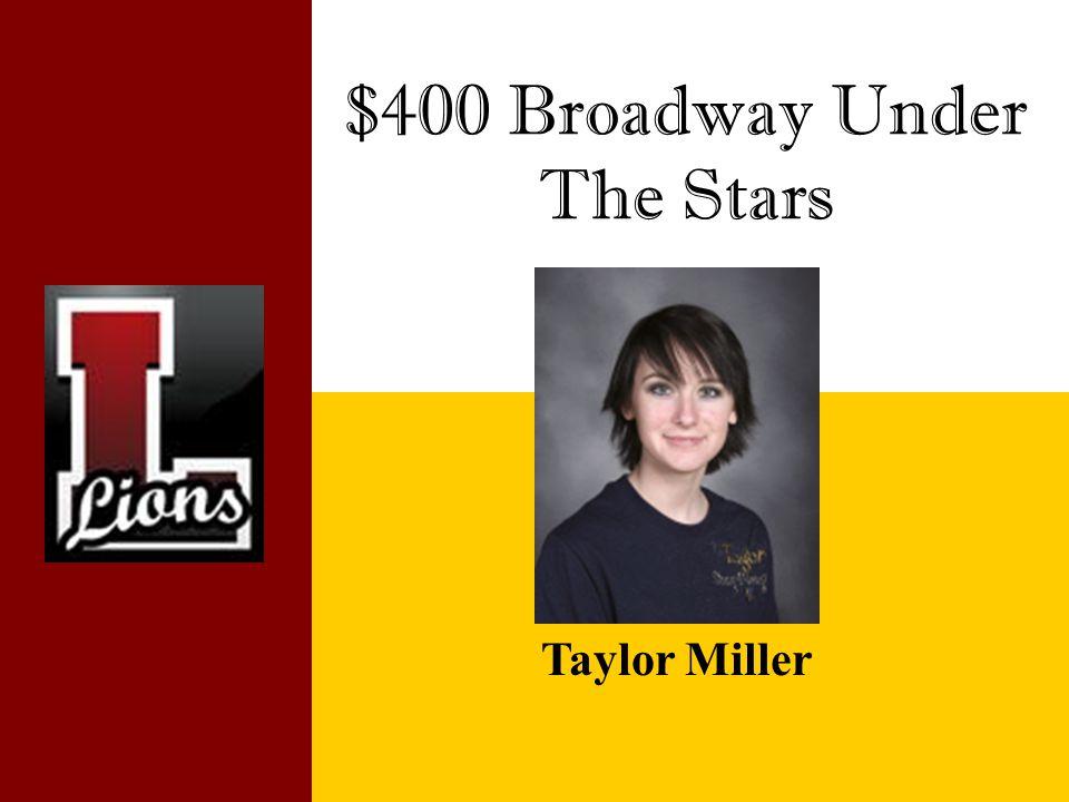 $400 Broadway Under The Stars Taylor Miller