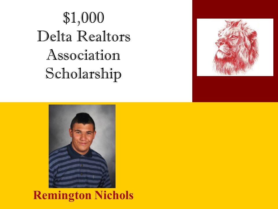 $1,000 Delta Realtors Association Scholarship Remington Nichols