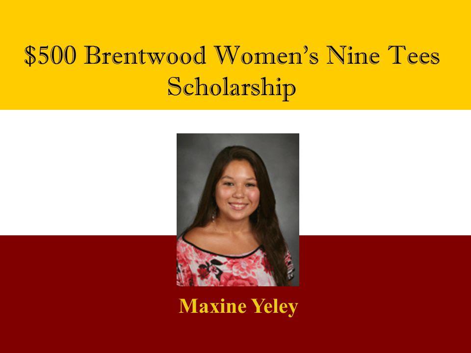 $500 Brentwood Women's Nine Tees Scholarship Maxine Yeley