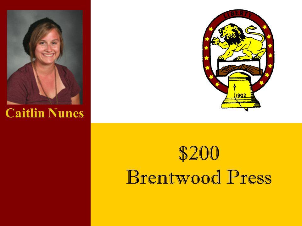 $200 Brentwood Press Caitlin Nunes