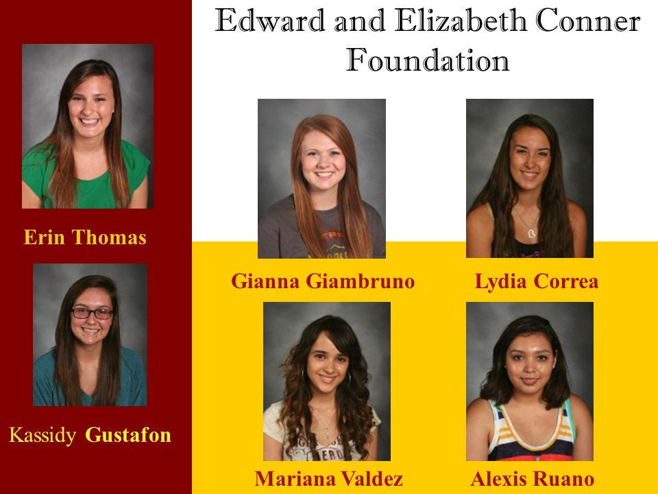 Edward and Elizabeth Conner Foundation Erin Thomas Gianna GiambrunoLydia Correa Mariana ValdezAlexis Ruano Kassidy Gustafon