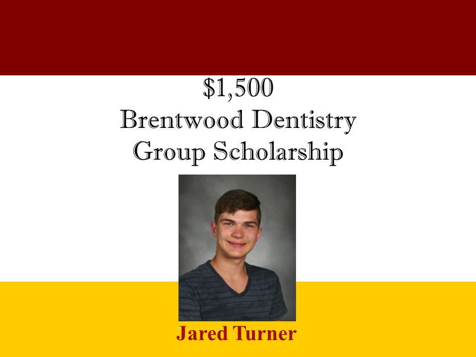 $1,500 Brentwood Dentistry Group Scholarship Jared Turner