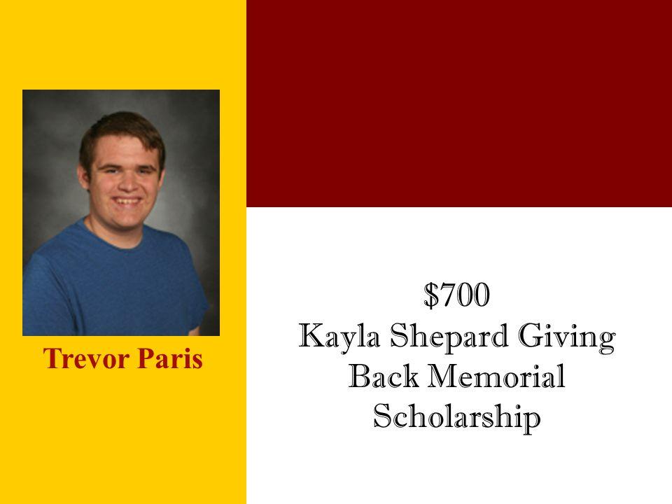 $700 Kayla Shepard Giving Back Memorial Scholarship Trevor Paris
