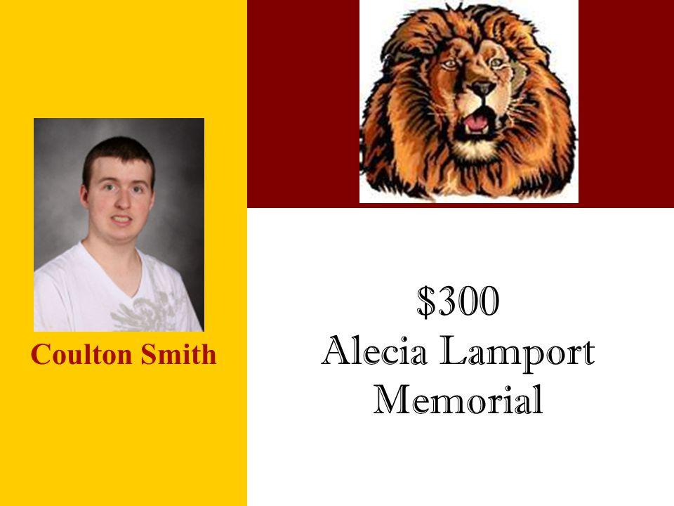 $300 Alecia Lamport Memorial Coulton Smith