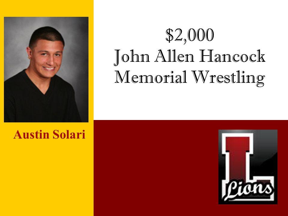 $2,000 John Allen Hancock Memorial Wrestling Austin Solari