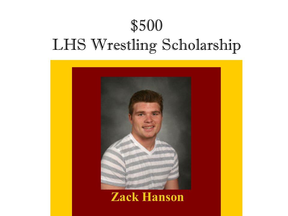 $500 LHS Wrestling Scholarship Zack Hanson