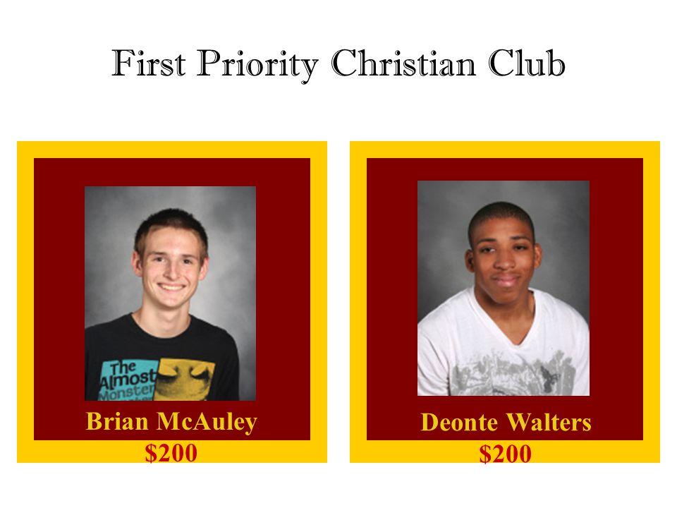 First Priority Christian Club Brian McAuley $200 Deonte Walters $200