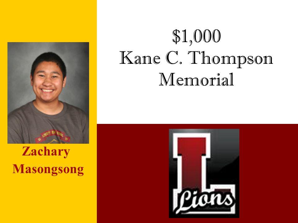 $1,000 Kane C. Thompson Memorial Zachary Masongsong