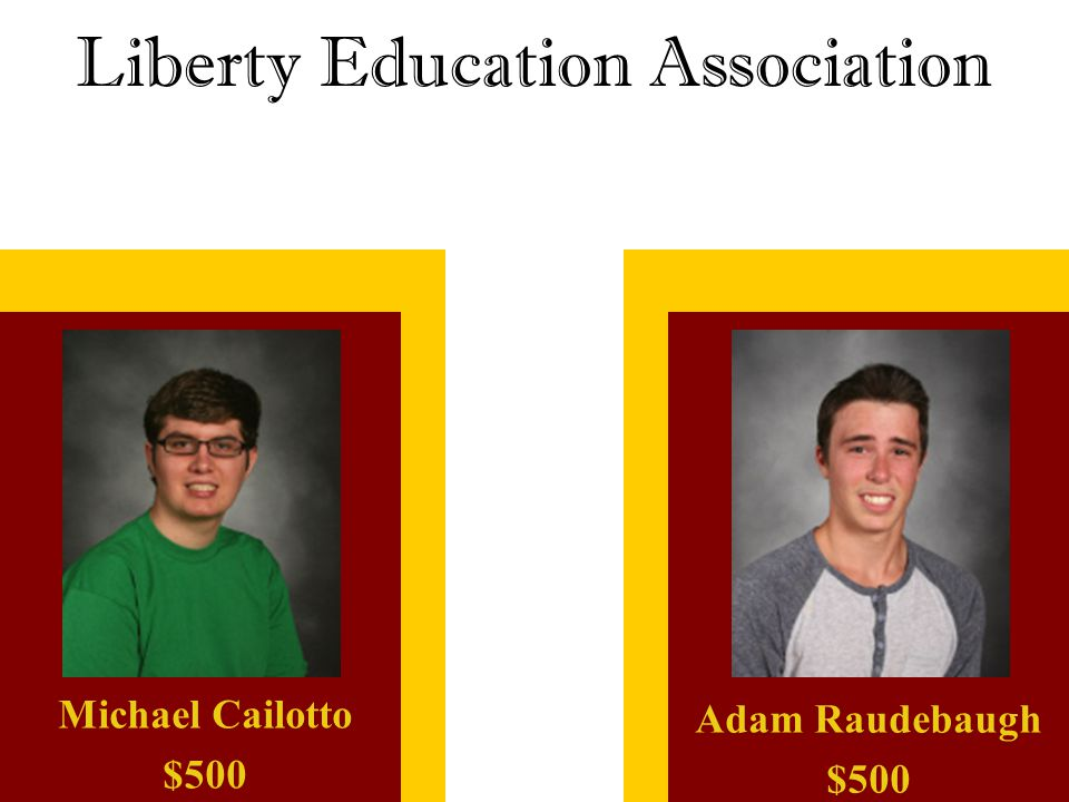 Liberty Education Association Michael Cailotto $500 Adam Raudebaugh $500