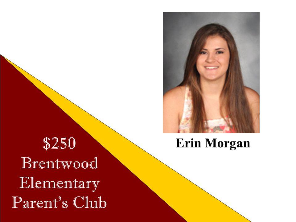 $250 Brentwood Elementary Parent's Club Erin Morgan