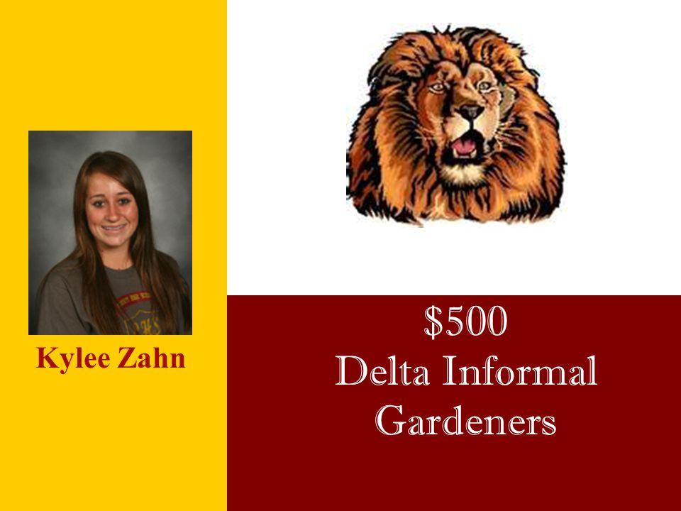 $500 Delta Informal Gardeners Kylee Zahn