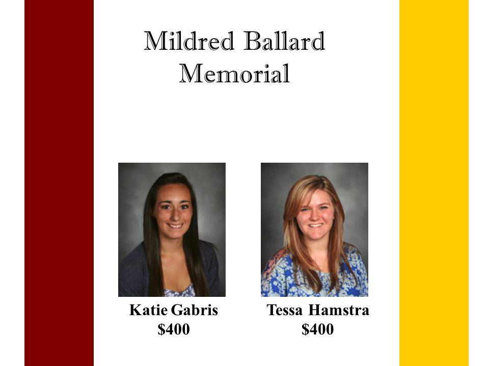 Mildred Ballard Memorial Katie Gabris $400 Tessa Hamstra $400