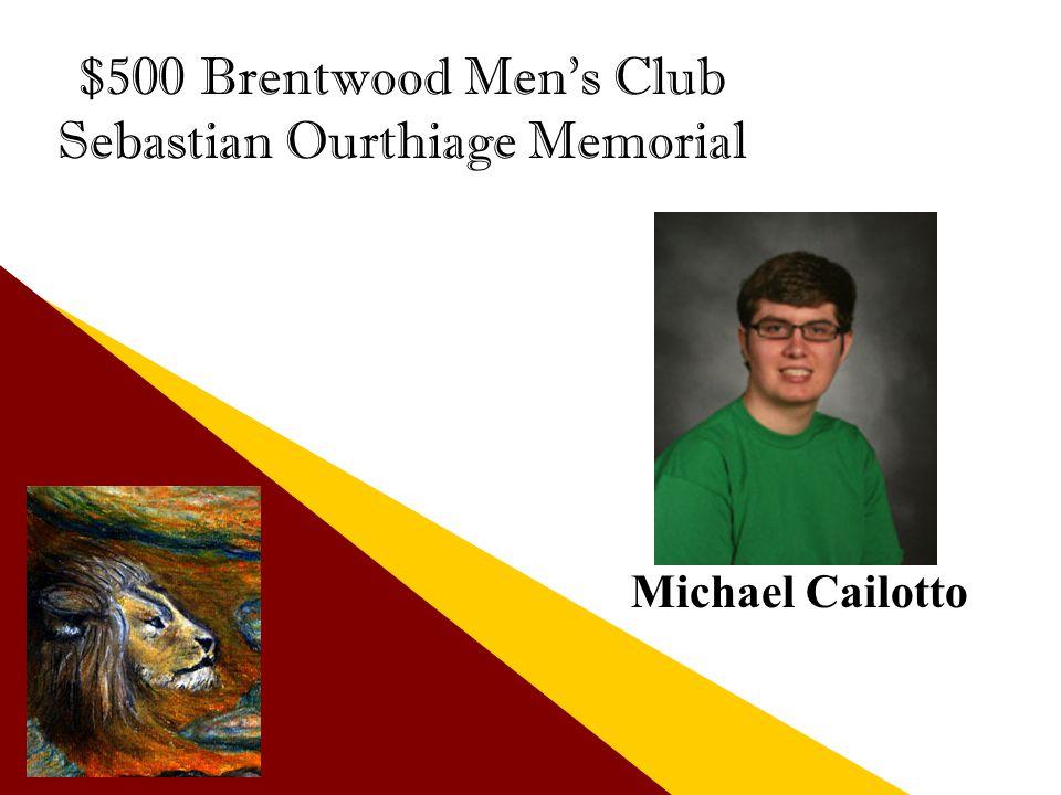 $500 Brentwood Men's Club Sebastian Ourthiage Memorial Michael Cailotto