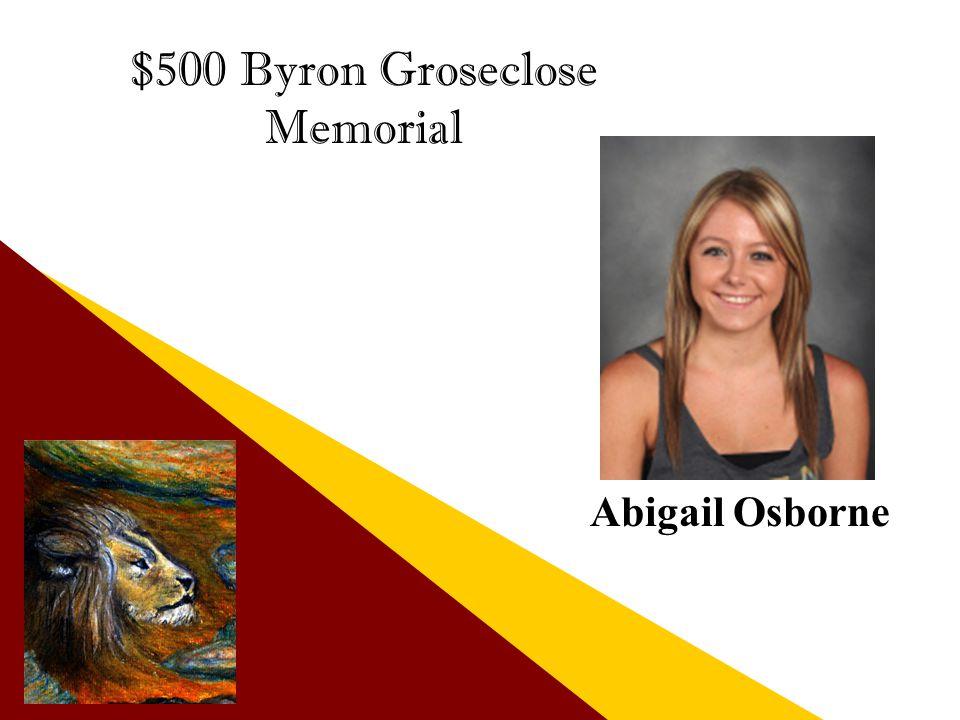 $500 Byron Groseclose Memorial Abigail Osborne