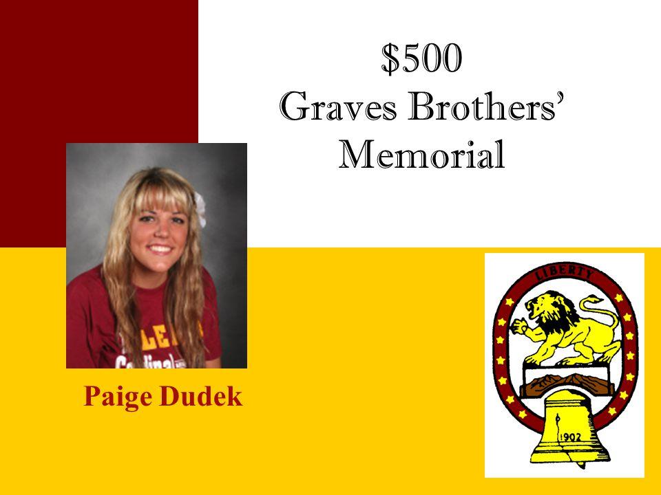 $500 Graves Brothers' Memorial Paige Dudek
