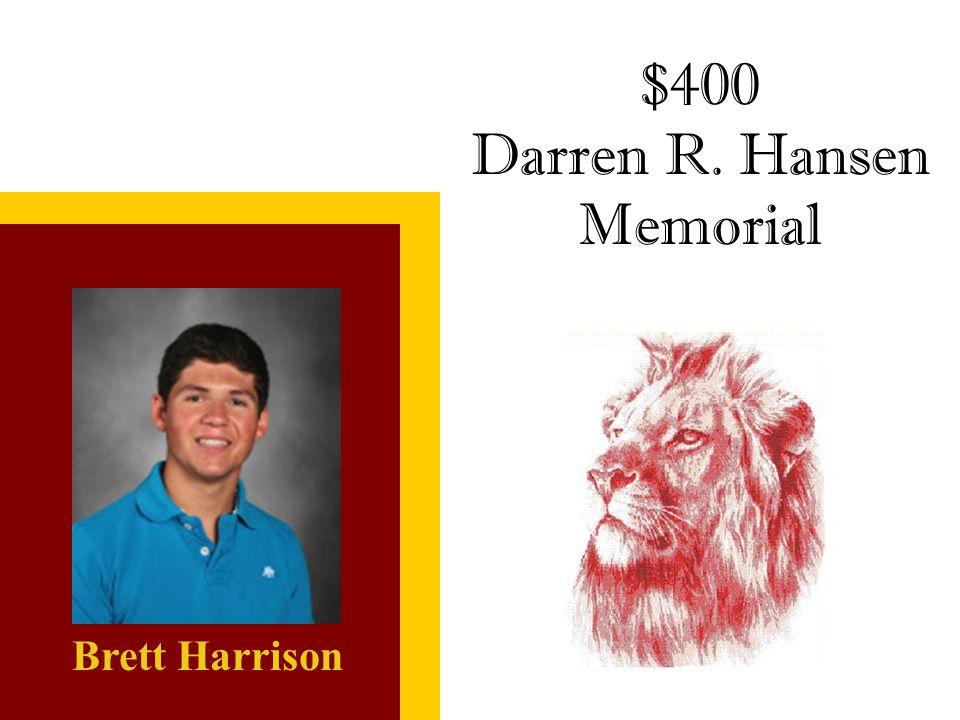 Brett Harrison $400 Darren R. Hansen Memorial