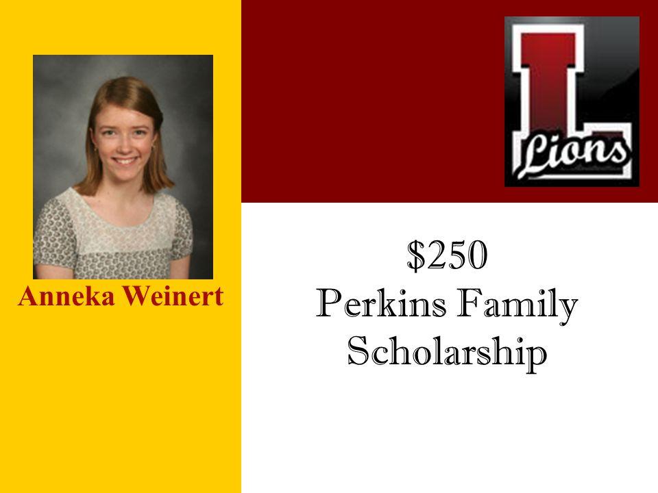 $250 Perkins Family Scholarship Anneka Weinert
