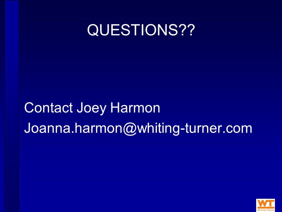 QUESTIONS Contact Joey Harmon Joanna.harmon@whiting-turner.com