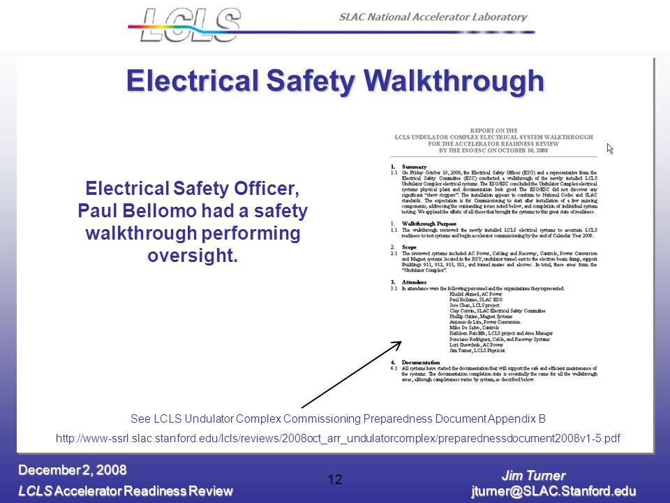 Jim Turner LCLS Accelerator Readiness Review jturner@SLAC.Stanford.edu December 2, 2008 12 Electrical Safety Walkthrough Electrical Safety Officer, Pa
