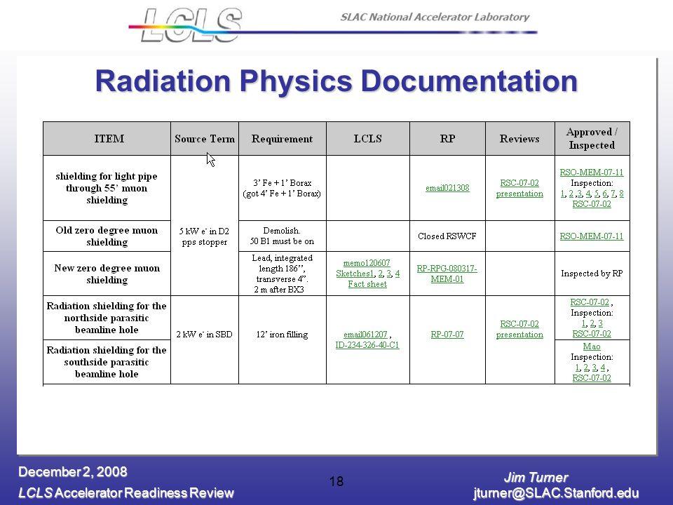 Jim Turner LCLS Accelerator Readiness Review jturner@SLAC.Stanford.edu December 2, 2008 18 Radiation Physics Documentation