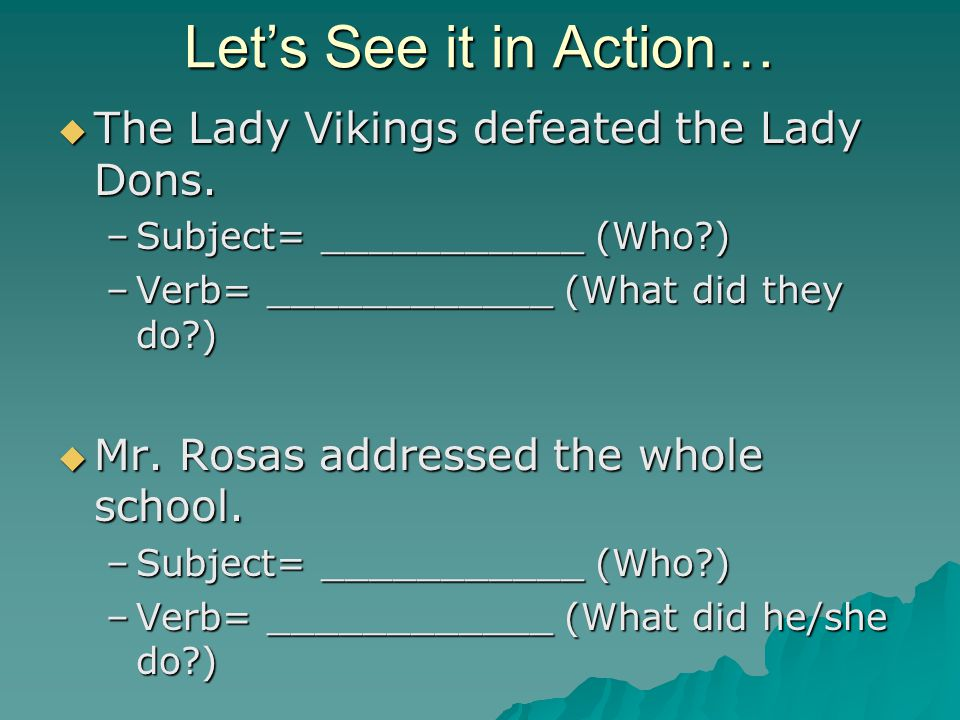Let's See it in Action…  The Lady Vikings defeated the Lady Dons.